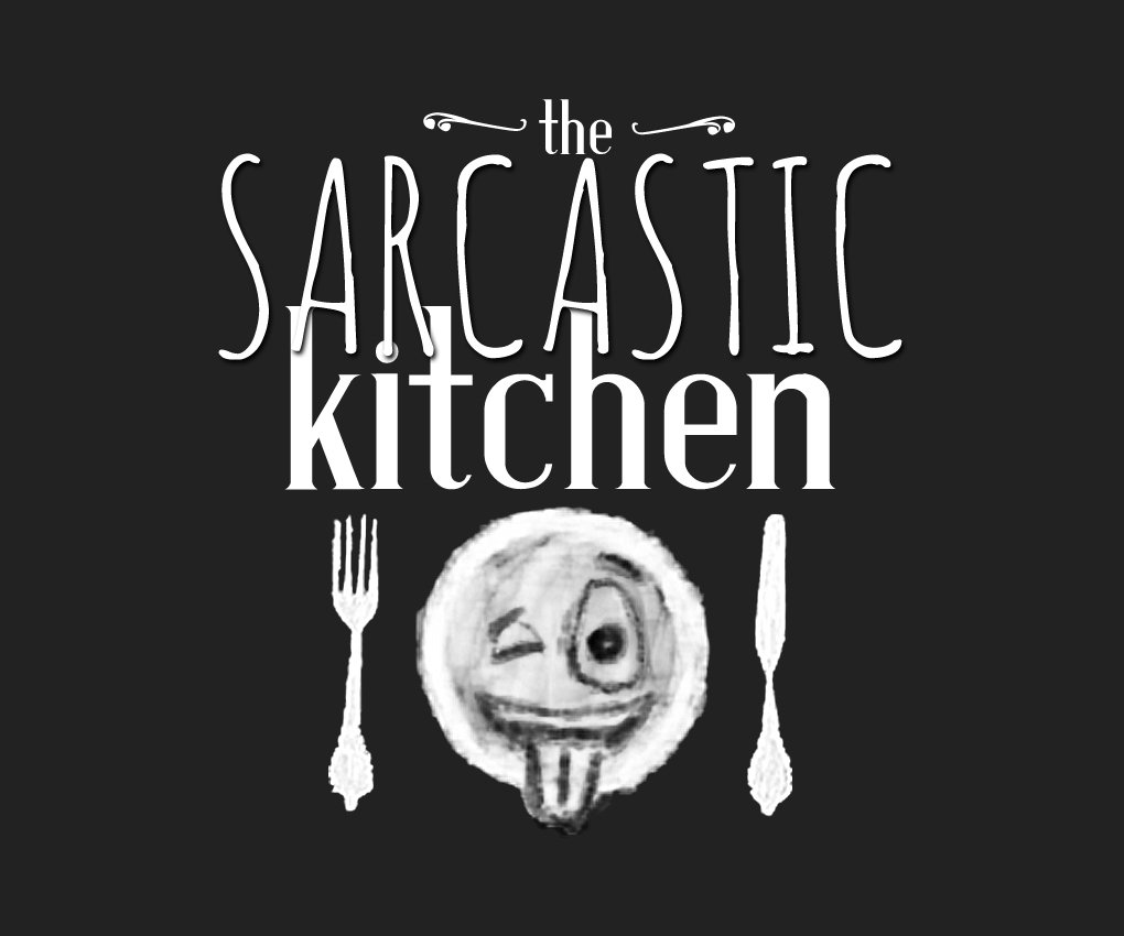 The Sarcastic Kitchen