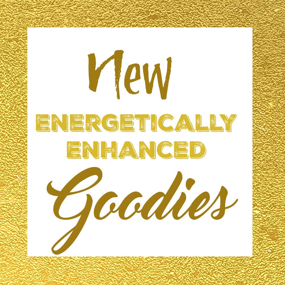 New Energetically Enhanced Goodies