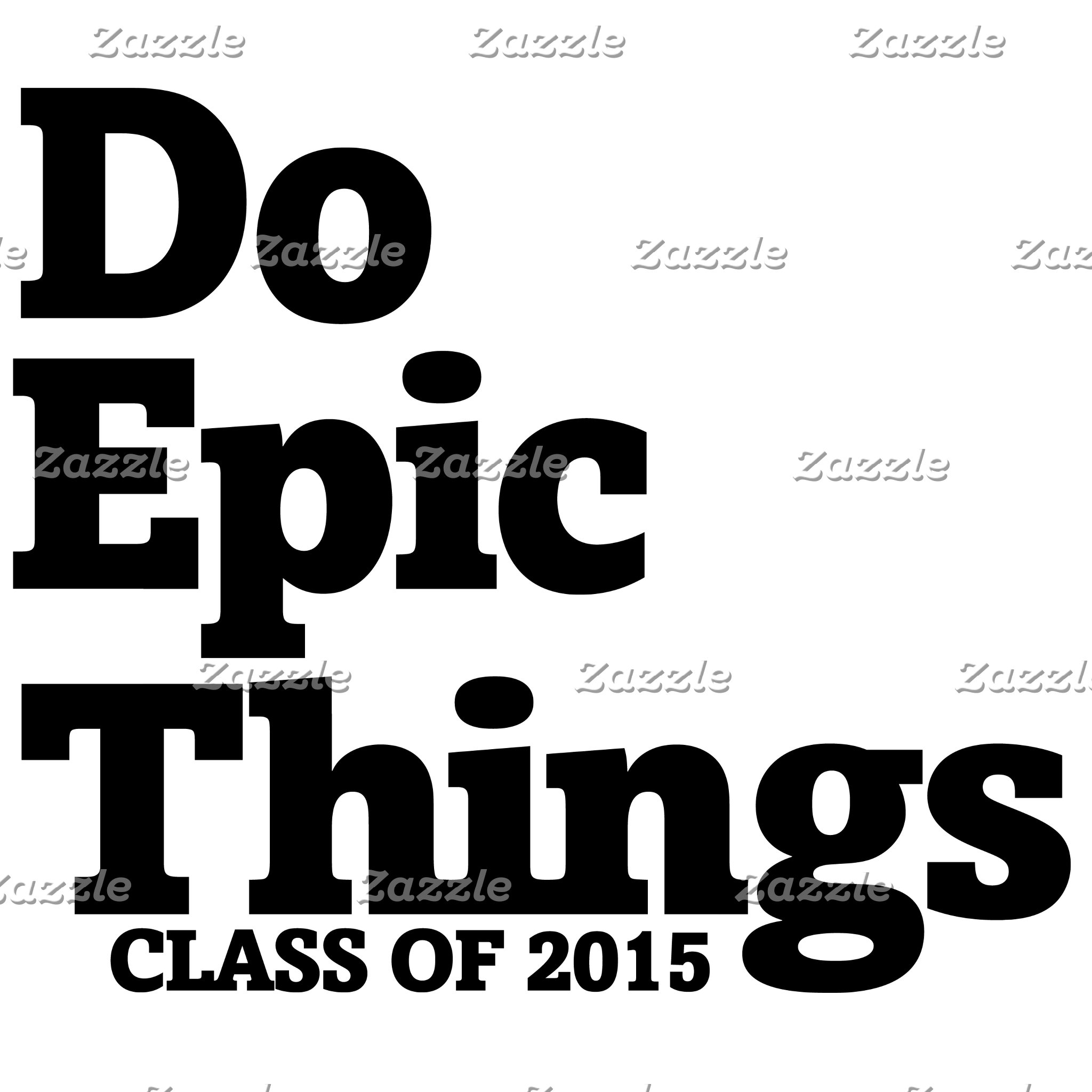 Do epic things class of 2015