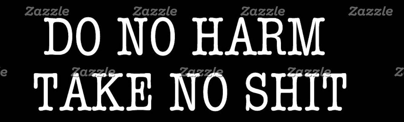 Do no Harm, But Take No...