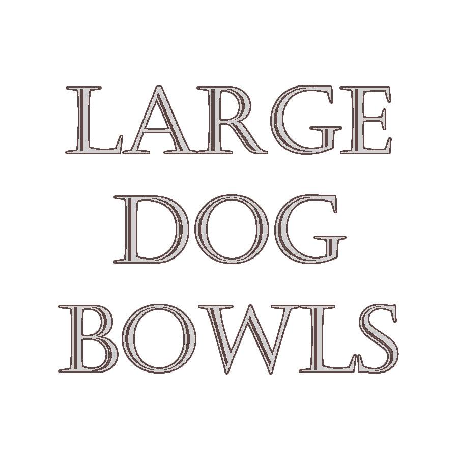 Large Dog Bowls