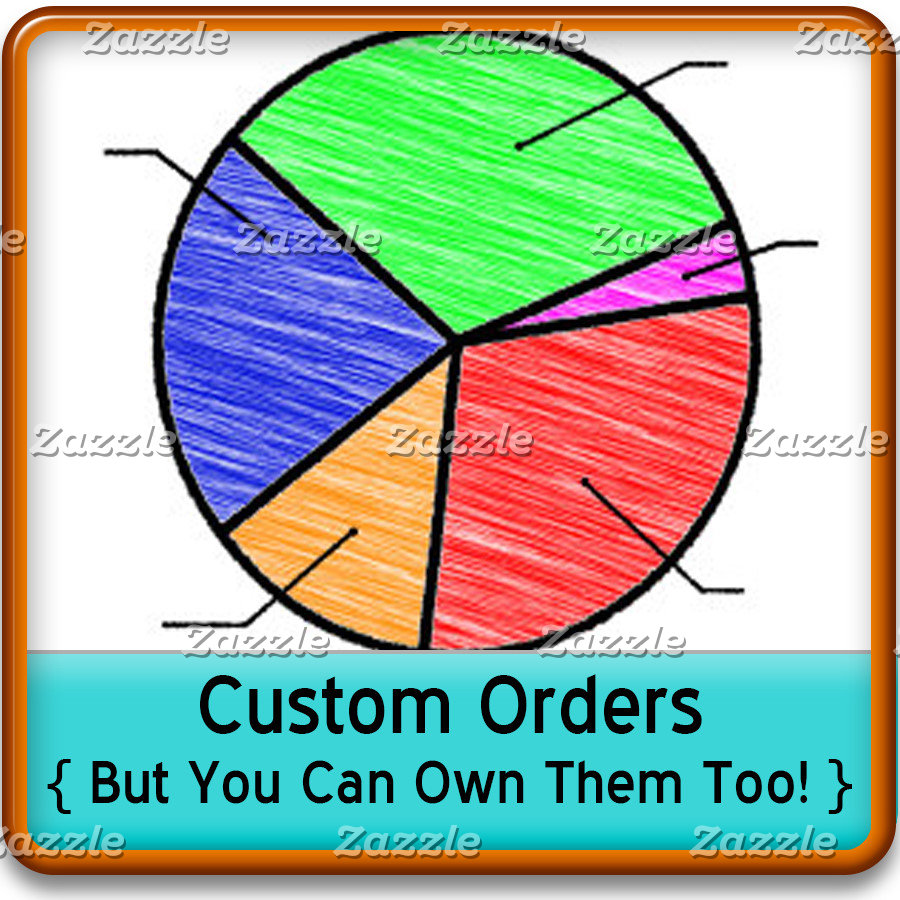 Custom Orders { You Can Own Them Too! }
