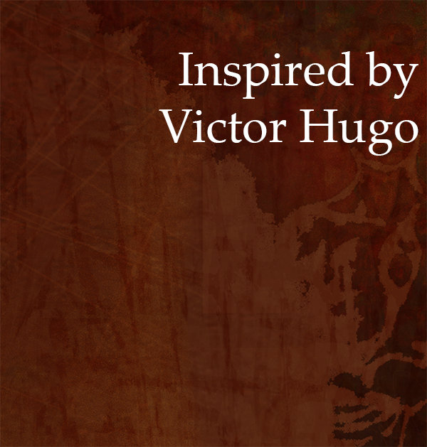 Inspired by Victor Hugo