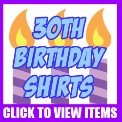 30th Birthday Shirts