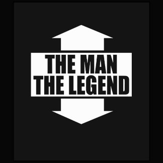 THE MAN - THE LEGEND