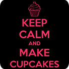 Keep calm and make cupcakes