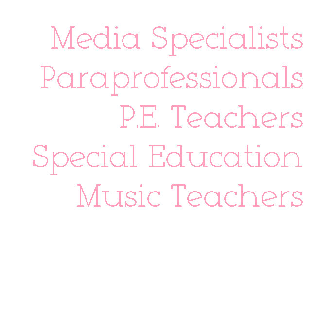 More - Art Teachers, Parapros, P.E. Teachers, Etc