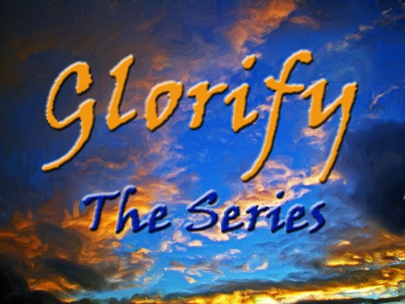 Glorify: The Series