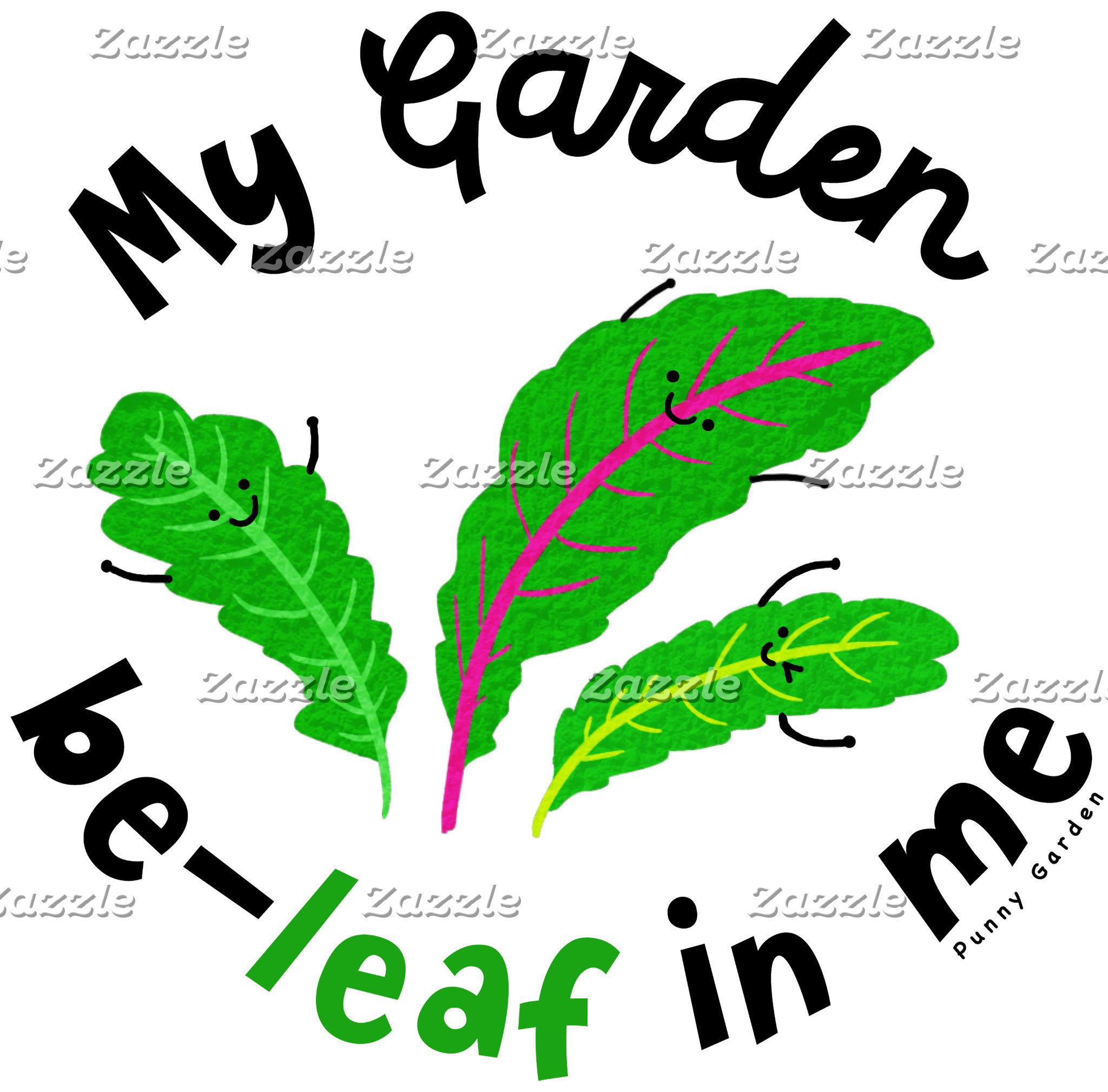 My Garden Be-Leaf In Me