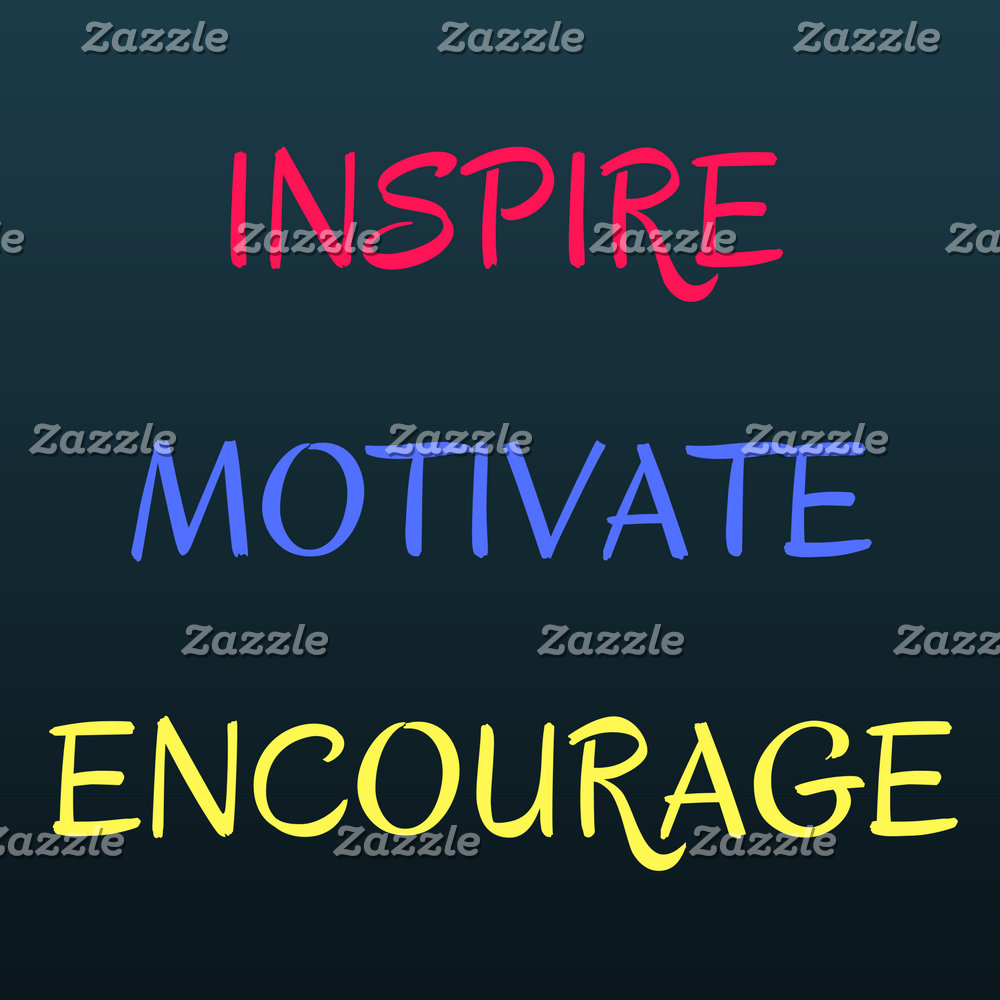 Encouragement, Inspiration & Motivation