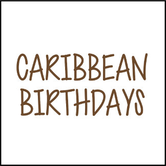 Caribbean Birthdays