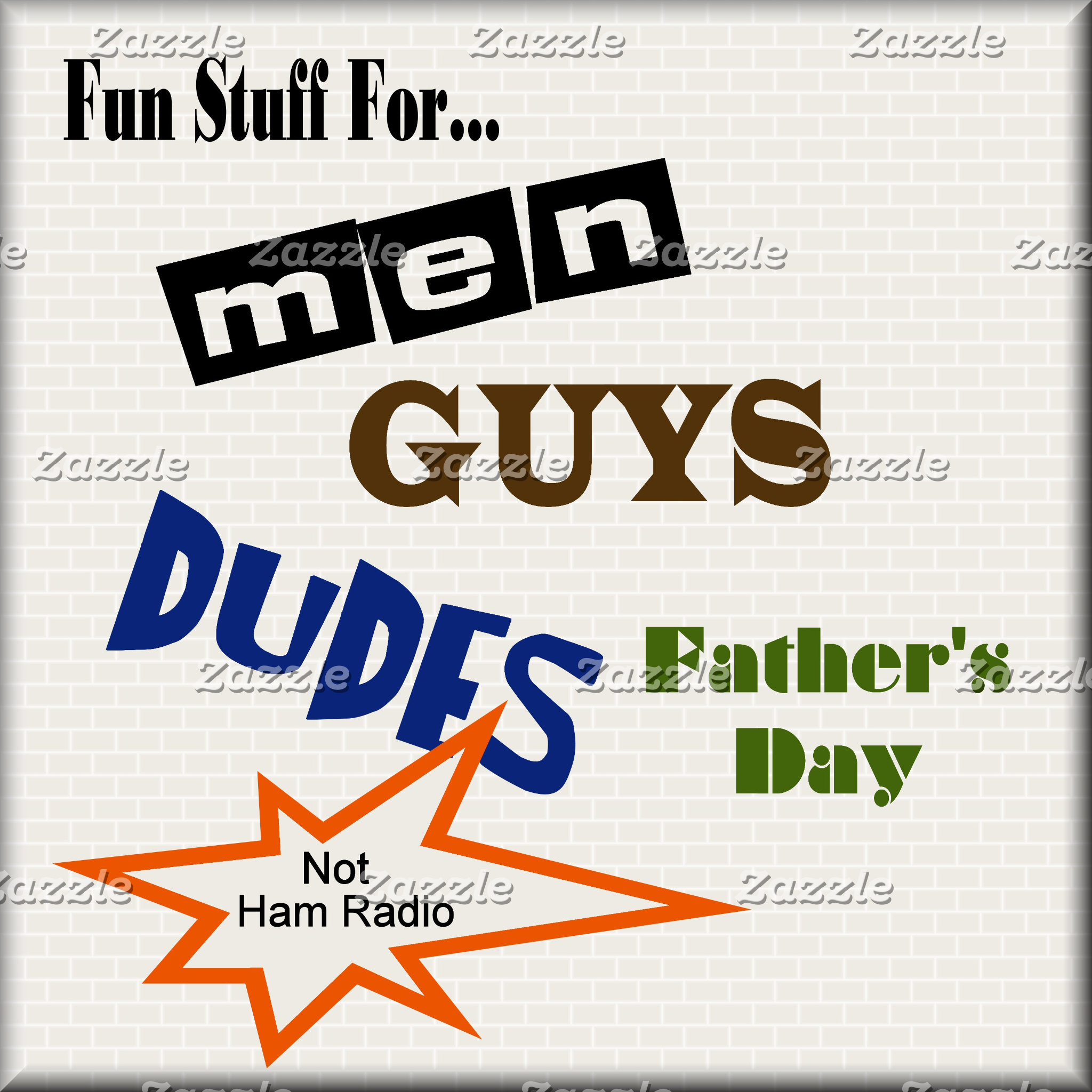 MEN, GUYS, DUDES & Father's Day