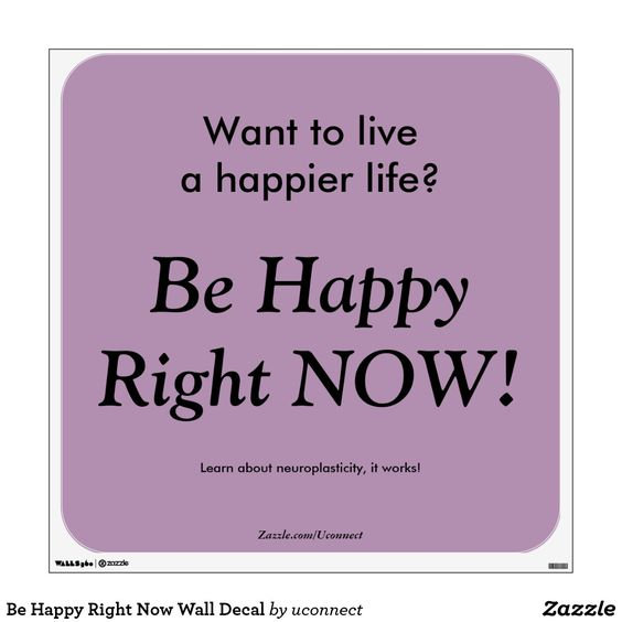 Be Happy Right Now