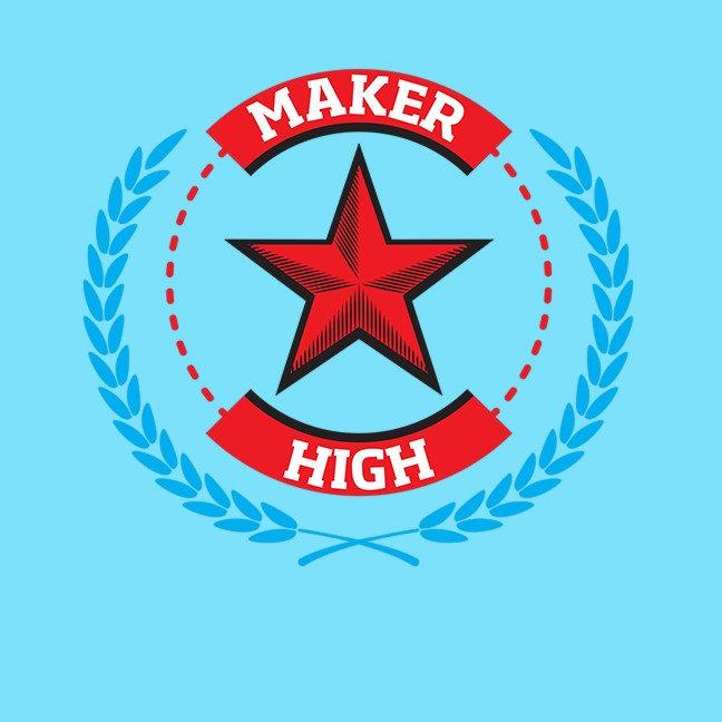 Maker High