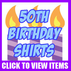 50th Birthday Shirts