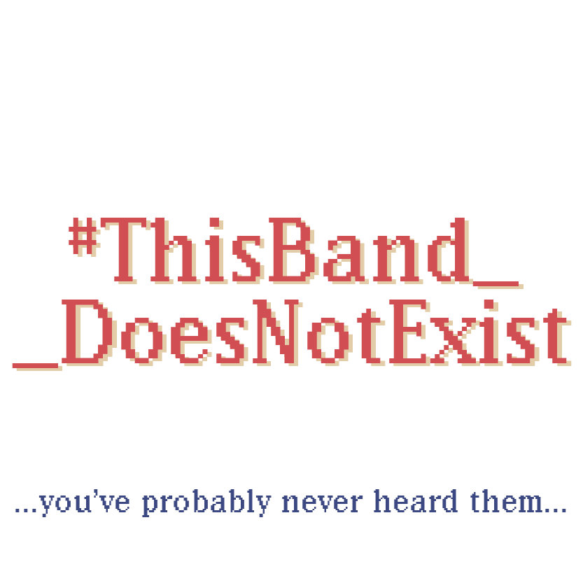 #ThisBandDoesNotExist