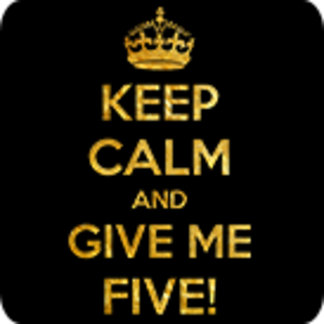 Keep calm and give me five