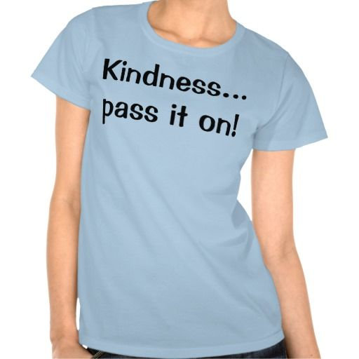 Kindness...Pass It On