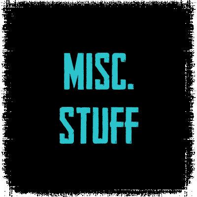 Miscellaneous Stuff