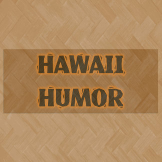 Hawaii Humor