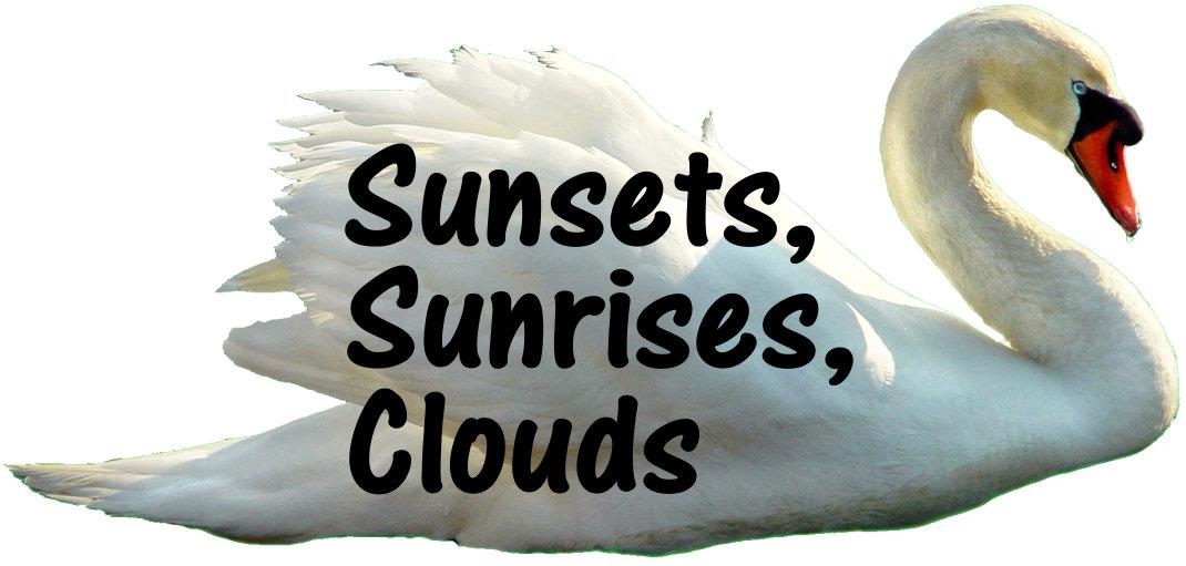 Sunsets, Sunrises, Clouds