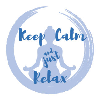 Keep Calm and Just Relax