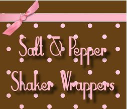 Salt & Pepper Shaker Wrappers