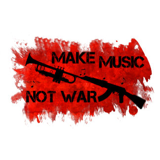 Make music, not war
