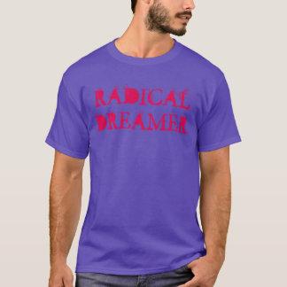 """T-shirt do sonhador radical"" Camiseta"