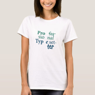 T-shirt profissional do Typesetter Camiseta
