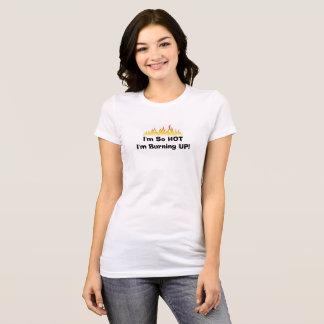 """T-SHIRT QUENTE da MENINA """"eu sou"""" FOGO TÃO QUENTE Camiseta"""
