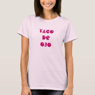 TACO DE OJO (mujer) Camiseta