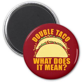 Taco dobro ímã redondo 5.08cm