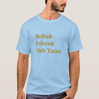 Tacos de Bolts&Friars&Fish Camiseta