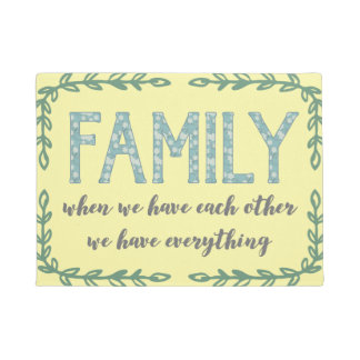 Tapete Família, quando nós nos temos nós temos tudo