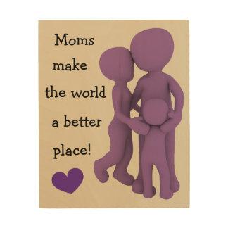 Tela De Madeira As mães fazem ao mundo um lugar melhor arte bonito