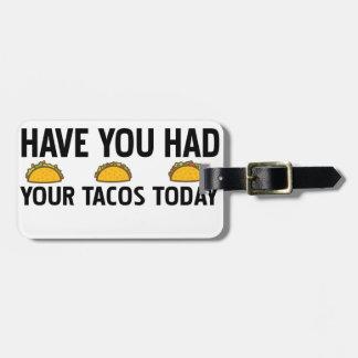 Tem você comeu seu tacos hoje tag de mala