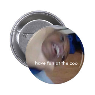 """""""Tenha o divertimento botão no jardim zoológico"""" Bóton Redondo 5.08cm"""