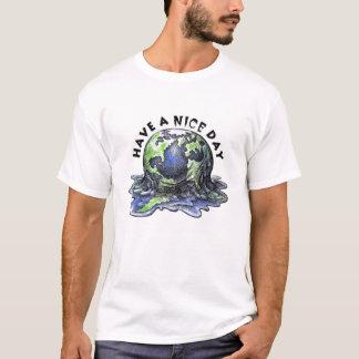 tenha um dia agradável camiseta