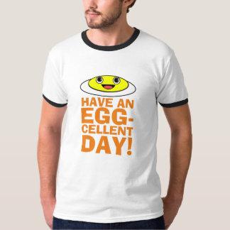 Tenha um dia do Ovo-cellent Camiseta