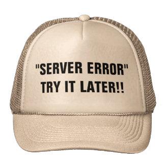 Tentativa do erro de servidor ele mais tarde!! boné