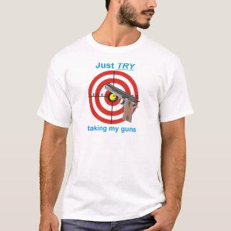 Tente tomar minhas armas camiseta