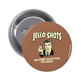Tiros de Jello: A outra coisa favorita Bóton Redondo 5.08cm
