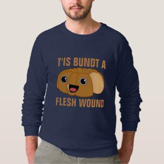 T'is Bundt uma ferida de carne Moletom