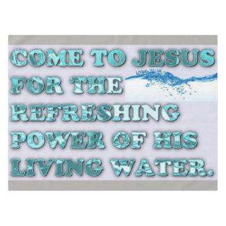 Toalha De Mesa O poder de refrescamento da água viva de Jesus