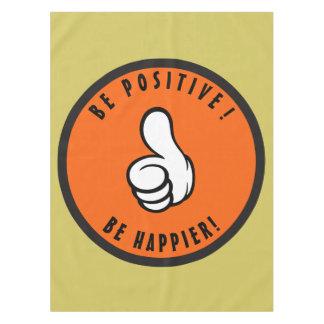 Toalha De Mesa Seja positivo! Esteja mais feliz!