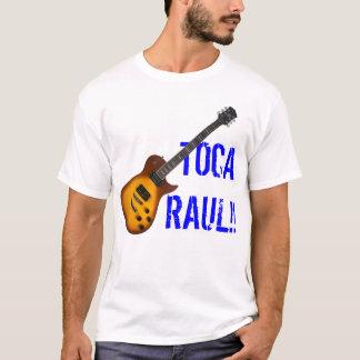 TOCA RAUL!!! CAMISETA