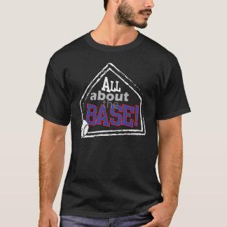 Toda sobre a base - tshirt do basebol camiseta