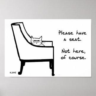 Todas as cadeiras pertencem ao gato irritado poster