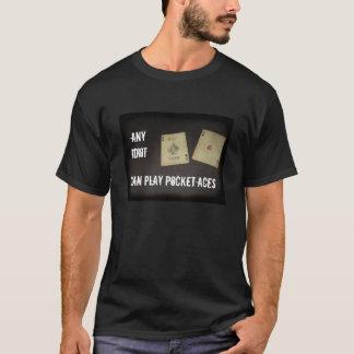 Todo o idiota pode jogar áss do bolso camiseta